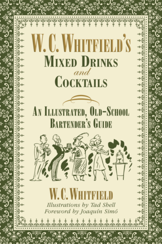 W. C. Whitfield's Mixed Drinks & Cocktails