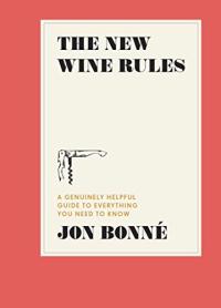 the new wine rules jon bonne book